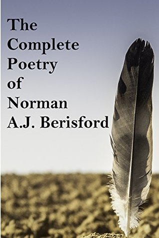 The Complete Poetry of Norman AJ Berisford