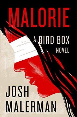 Malorie (Bird Box, #2)