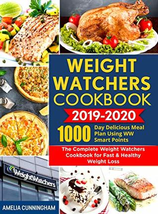 New Weight Watchers Plan 2020 Weight Watchers Cookbook 2019 2020: 1000 Day Delicious Meal Plan