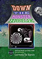 Down the Monster Hole, or Don't be Afraid I am Only a Child