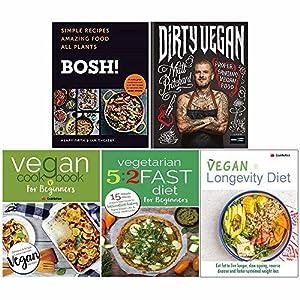 Bosh Simple Recipes [Hardcover], Dirty Vegan [Hardcover], Vegan Cookbook For Beginners, Vegetarian 5 2 Fast Diet For Beginners, Vegan Longevity Diet 5 Books Collection Set