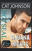 Hot SEAL, Tijuana Nights