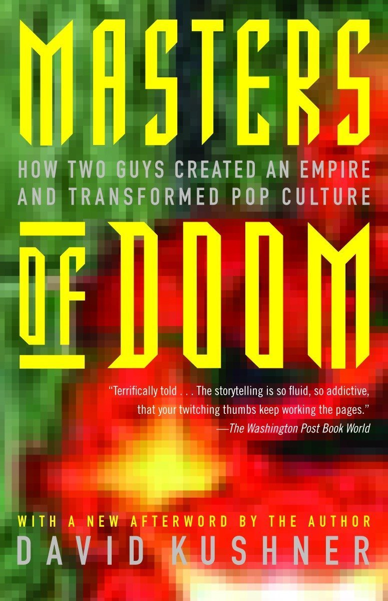 Masters of Doom How Two Guys Crea