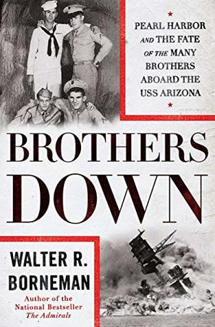 Brothers Down Pearl Harbor and the Fate of the Many Brothers Aboard the USS Arizona