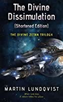 The Divine Dissimulation (Shortened Edition) (The Divine Zetan Trilogy Book 1)