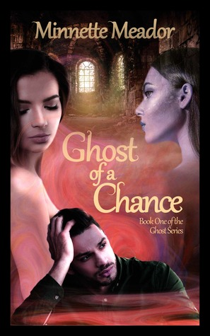 A Ghost of a Chance: (Book One of The Ghost Trilogy)