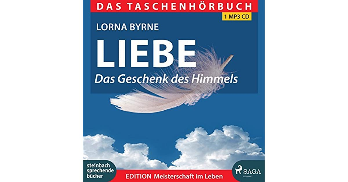 Liebe Das Geschenk Des Himmels Taschenhörbuch By Lorna Byrne