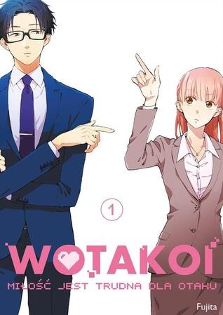 Wotakoi. Miłość jest trudna dla otaku, Tom 1 (Wotakoi: Miłość jest trudna dla otaku, #1)