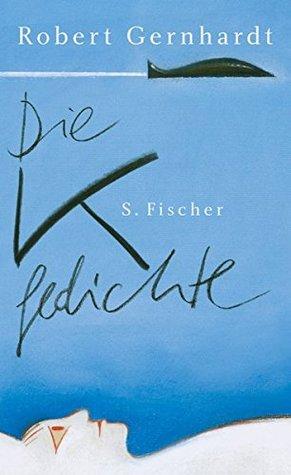 Die K Gedichte By Robert Gernhardt