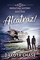 Alcatraz! (Repeating History, #4)