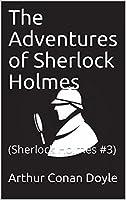The Adventures of Sherlock Holmes (illustrated): (Sherlock Holmes #3)