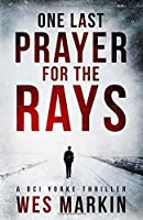 One Last Prayer for the Rays (DCI Michael Yorke, #1)