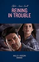 Reining In Trouble (Mills & Boon Heroes) (Winding Road Redemption, Book 1)
