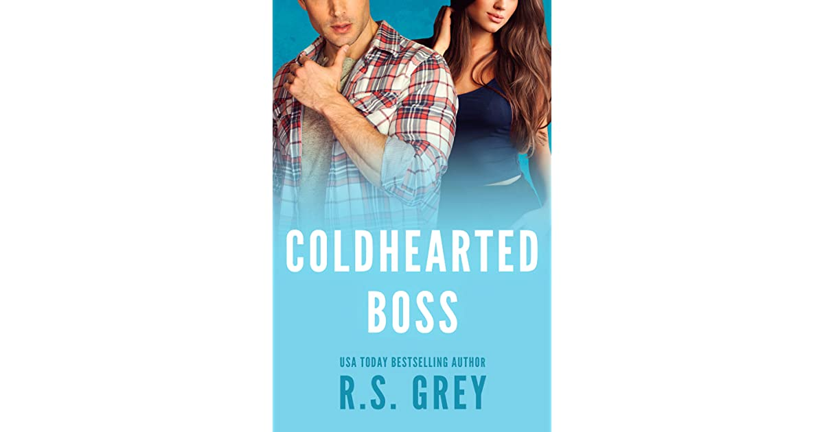 Coldhearted Boss by R S  Grey
