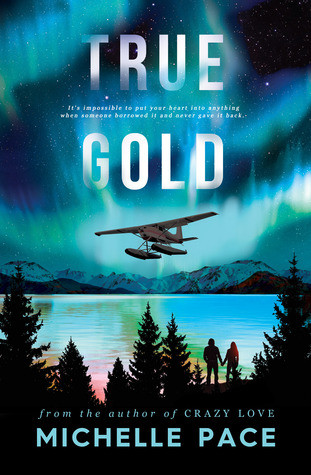 True Gold (True Alaskans, #1)