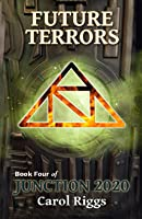 Junction 2020: Book Four: Future Terrors