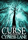 The Curse of the House on Cypress Lane (A Riveting Haunted House Mystery Book 3)