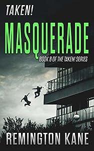 Masquerade (Taken! #8)