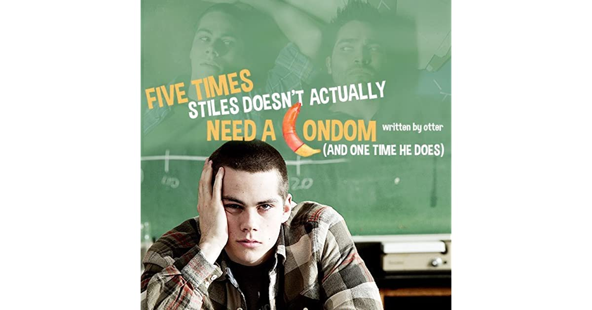 Five Times Stiles Doesn't Actually Need A Condom by Otter (AO3)