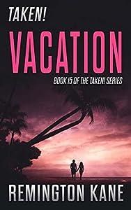 Vacation (Taken! #15)