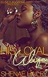 His Loyal Wife (Logan and Atarah Book 2)