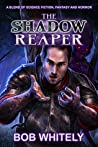 The Shadow Reaper by Bob Whitely