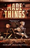 Made Things (Made Things, #1)