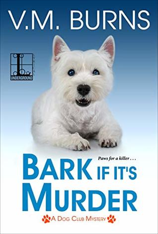 Bark If It's Murder (Dog Club Mystery #3)