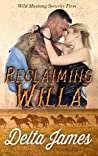 Reclaiming Willa (Wild Mustang Security Firm, #1)