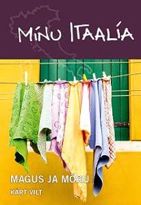 Minu Itaalia. Magus ja mõru (Minu..., #123)