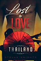 Lost and Love: Thailand