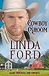 Cowboy Groom: The Cowboys (Glory, Montana Book 6)