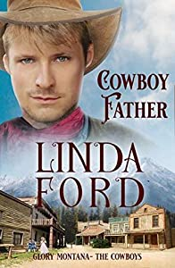 Cowboy Father: The Cowboys (Glory, Montana Book 5)