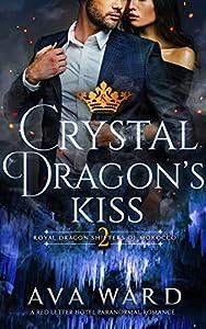 Crystal Dragon's Kiss (Royal Dragon Shifters of Morocco, #2)