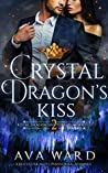 Crystal Dragon's Kiss (Royal Dragon Shifters of Morocco, #2)