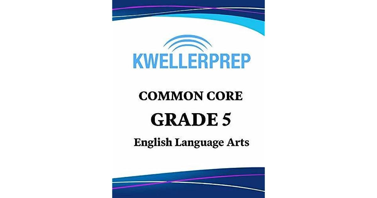 Kweller Prep Common Core Grade 5 English Language Arts: New York