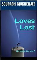 Loves Lost: Romance Shorts 2