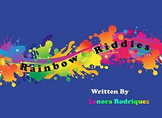 Rainbow Riddles by Lenora Rodriquez