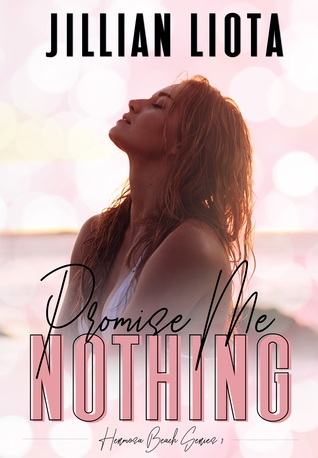 Promise Me Nothing (Hermosa Beach, #1)