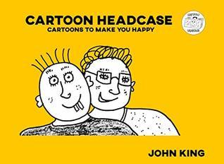 Cartoon Headcase: Cartoons To Make You Happy