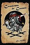 Crossbones & Crosses: An Anthology of Heroic Swashbuckling Adventure