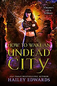 How to Wake an Undead City (The Beginner's Guide to Necromancy, #6)
