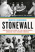 Stonewall: The Definitive Story of the LGBT Rights Uprising that Changed America