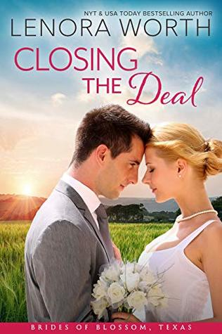 Closing the Deal (The Brides of Blossom, Texas #1)
