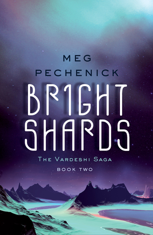 Bright Shards (The Vardeshi Saga, #2)