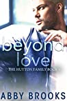 Beyond Love (The Hutton Family, #2)