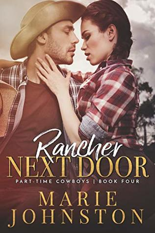 Rancher Next Door (Part-Time Cowboys Book 4)