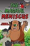 The Magical Meniscus by GranRan