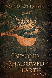 Beyond the Shadowed Earth (Beneath the Haunting Sea, #2)