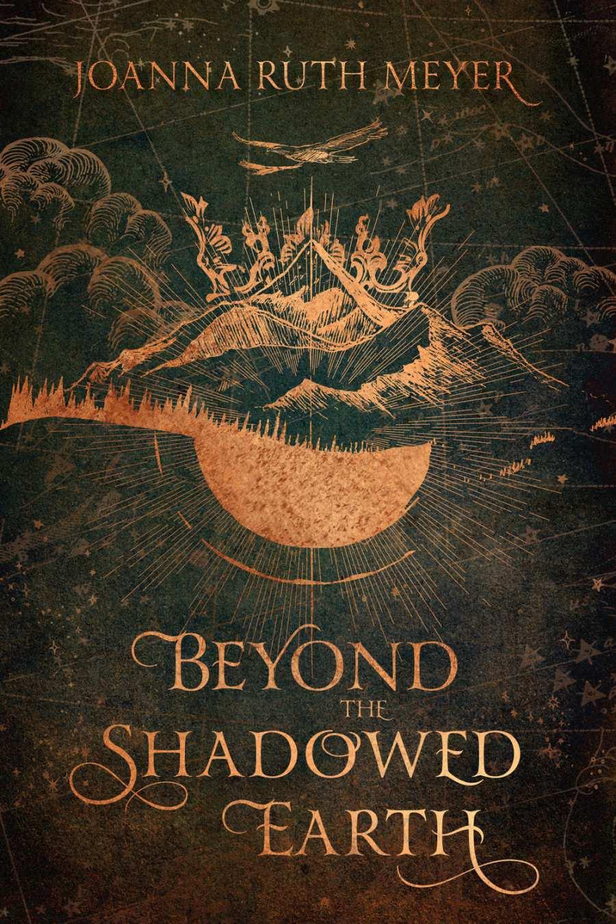 Beyond the Shadowed Earth - Joanna Ruth Meyer